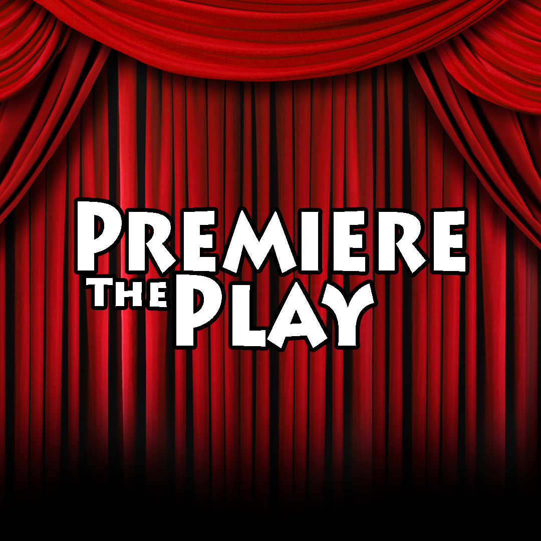 Premiere the Play the Podcast