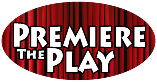 Premiere the Play